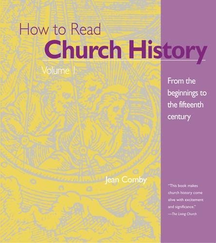 The Crossroad Adult Christian Formation: How To Read Church History Volume 1 : From The Beginnings To The Fifteenth Century Vol. 1
