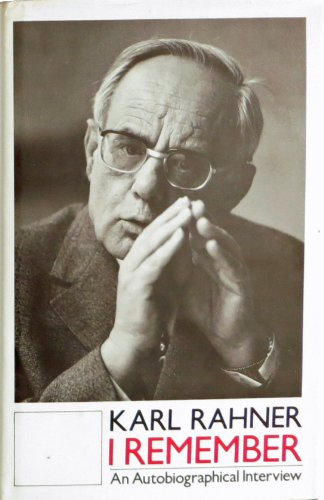 I Remember an Autobiographical Interview With Meinold Krauss: Rahner, Karl