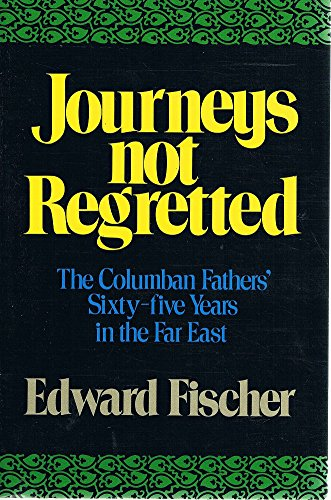 9780824507350: Journeys Not Regretted