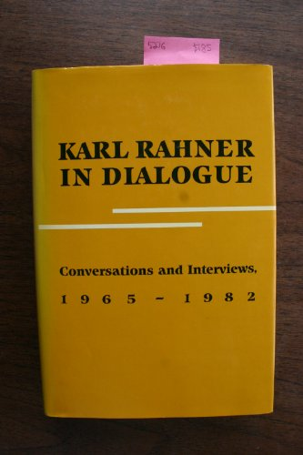 Karl Rahner in Dialogue. Conversations and Interviews, 1965-1982. Edited by Paul Imhof and Hubert ...