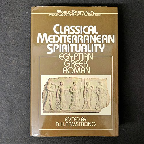 9780824507640: Classical Mediterranean Spirituality: Vol 15: Egyptian, Greek, Roman (World spirituality series)