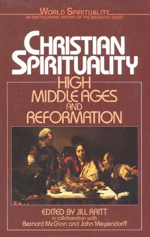 Christian Spirituality : High MiddleAges and Reformation: John Meyendorff; Bernard