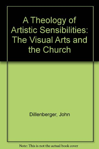 9780824507831: A Theology of Artistic Sensibilities: The Visual Arts and the Church