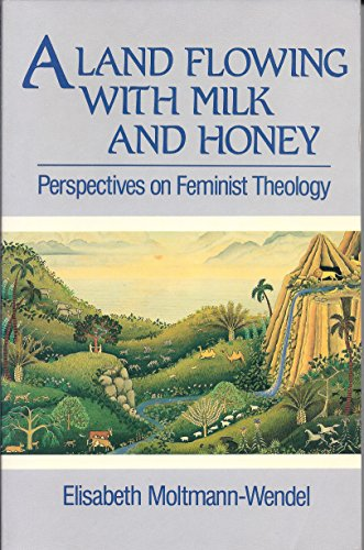 A land flowing with milk and honey: Moltmann-Wendel, Elisabeth