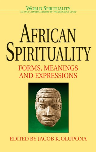African Spirituality: Forms, Meanings and Expressions (World Spirituality): Olupona, Jacob K.