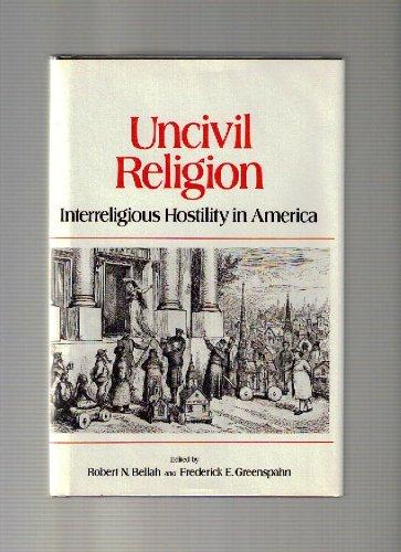 9780824507961: Uncivil Religion: Interreligious Hostility in America