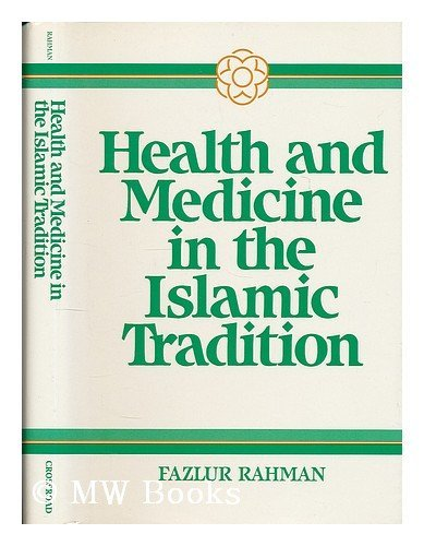 9780824507978: Health and Medicine in the Islamic Tradition (Health/Medicine and the Faith Traditions)