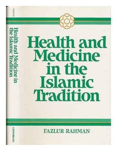9780824507978: Health and Medicine in the Islamic Tradition: Change and Identity (HEALTH/MEDICINE AND THE FAITH TRADITIONS)