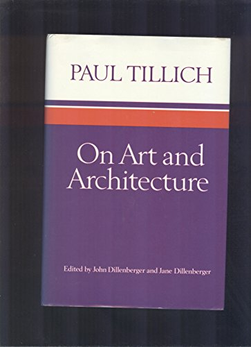 On Art and Architecture.: Paul Tillich .