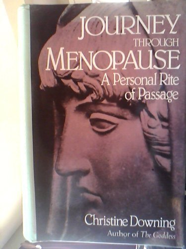 Journey Through Menopause: A Personal Rite of Passage: Christine Downing