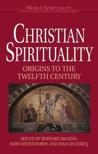 9780824508470: Christian Spirituality, Vol. 1: Origins to the Twelfth Century (World Spirituality, Vol. 16)