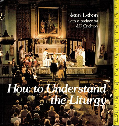 How To Understand The Liturgy: Jean Lebon