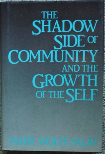 9780824508722: THE Shadow Side of Community and the Growth of the Self
