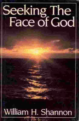 9780824508838: Seeking the Face of God: An Approach to Christian Prayer and Spirituality