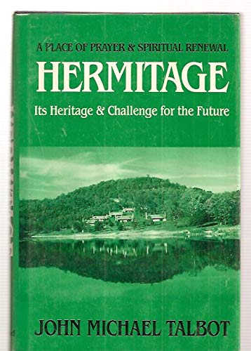 9780824509019: Hermitage: A Place of Prayer and Spiritual Renewal : Its Heritage and Challenge for the Future