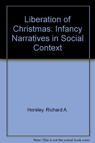 9780824509057: The Liberation of Christmas: The Infancy Narratives in Social Context
