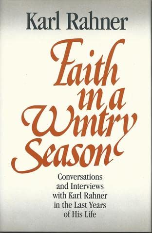 9780824509095: Faith In A Wintry Season: Conversations & Interviews with Karl Rahner in the Last Years of His Life