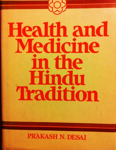 Health and Medicine in the Hindu Tradition: Continuity and Cohesion