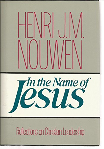 9780824509156: In the Name of Jesus: Reflections on Christian Leadership