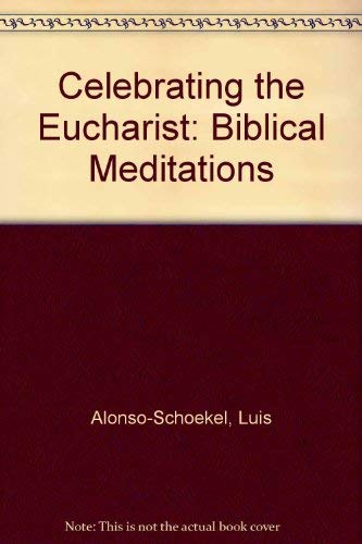 9780824509385: Celebrating the Eucharist: Biblical Meditations (English and Spanish Edition)