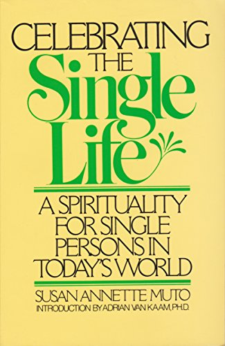 9780824509545: Celebrating the Single Life: A Spirituality for Single Persons in Today's World
