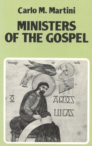 Ministers Of The Gospel: Martini, Carlo M.