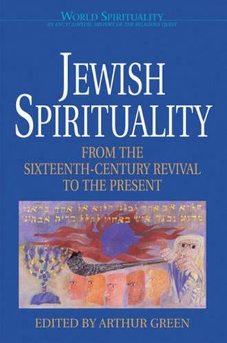 9780824509651: Jewish Spirituality: From the Sixteenth-Century Revival to the Present (World Spirituality)