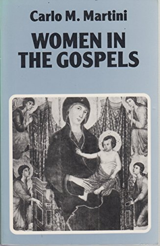 Women In The Gospels (0824509862) by Martini, Carlo M.