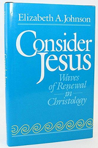 9780824509903: Consider Jesus: Waves of Renewal in Christology