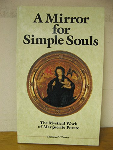 9780824509958: A Mirror for Simple Souls: The Mystical Work of Marquerite Porete (Crossroad Spiritual Classics)