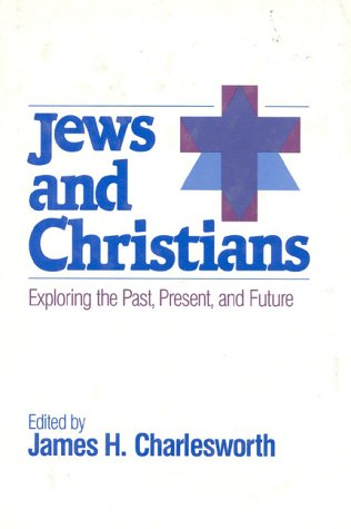 9780824510121: Jews and Christians: Exploring the Past, Present, and Future (An American Interfaith Institute Book)