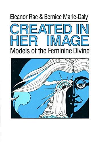 Created in Her Image: Models of Feminine Divine: Rae, Eleanor; Marie-Daly, Bernice
