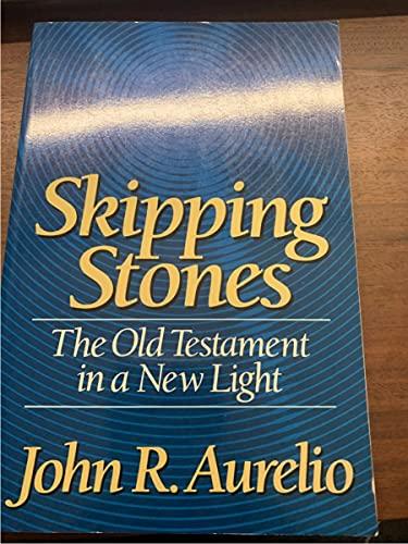 Skipping Stones: The Old Testament in a New Light: John R. Aurelio