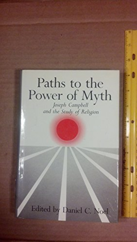 9780824510244: Paths to the Power of Myth: Joseph Campbell and the Study of Religion