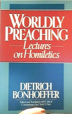 9780824510794: Worldly Preaching: Lectures on Homiletics
