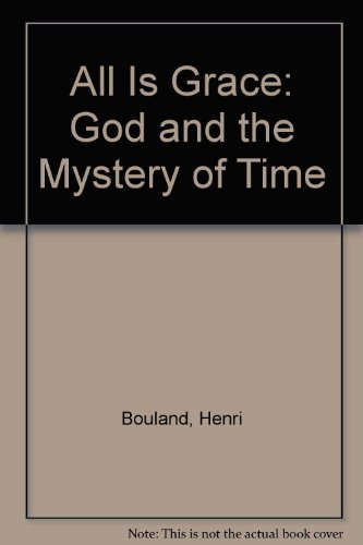 9780824510817: All Is Grace: God and the Mystery of Time