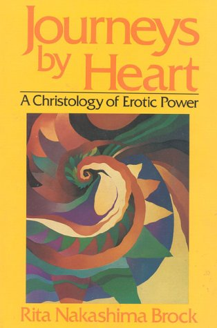 9780824510824: Journeys By Heart: A Christology of Erotic Power