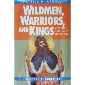 9780824511050: Wildmen, Warriors, and Kings: Masculine Spirituality and the Bible