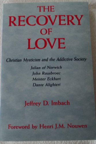 9780824511166: The Recovery of Love: Christian Mysticism and the Addictive Society