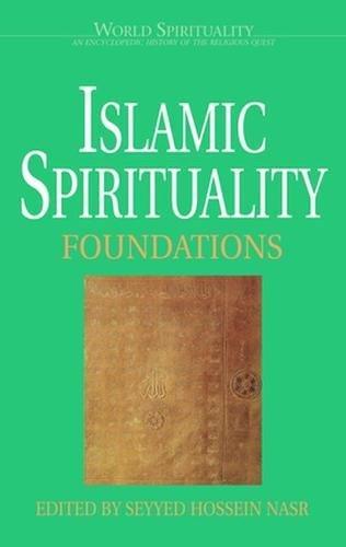 9780824511319: Islamic Spirituality: Foundations (World Spirituality)