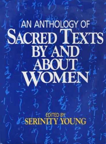 9780824511432: An Anthology of Sacred Texts by and About Women