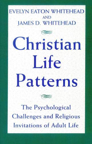 9780824511548: Christian Life Patterns: The Psychological Challenges and Religious Invitations of Adult Life