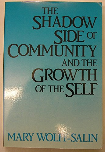 9780824511579: The Shadow Side of Community and the Growth of the Self