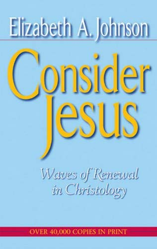 9780824511616: Consider Jesus: Waves of Renewal in Christology