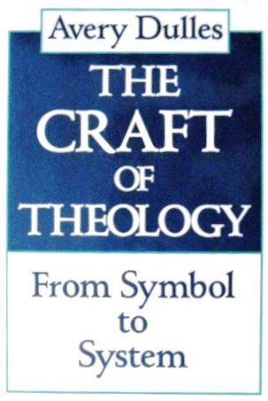9780824511647: The Craft of Theology: From Symbol to System
