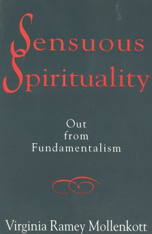 9780824511685: Sensuous Spirituality: Out from Fundamentalism