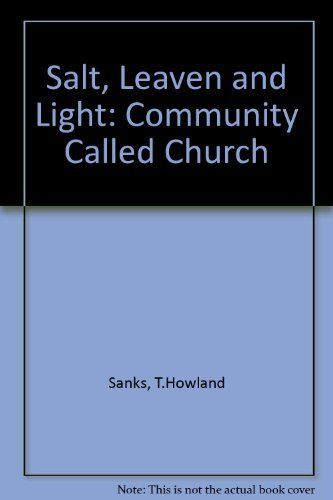 9780824511753: Salt, Leaven, and Light: The Community Called Church
