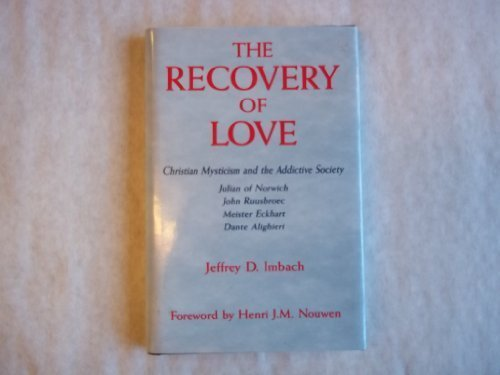 9780824511890: The Recovery of Love: Christian Mysticism and the Addictive Society