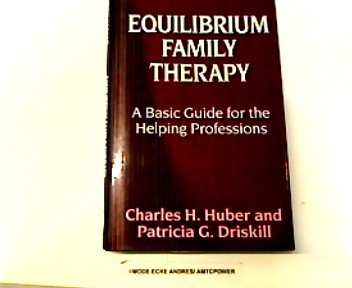 9780824511937: Equilibrium Family Therapy: A Basic Guide for the Helping Professions