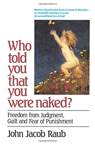9780824512033: Who Told You That You Were Naked?: Freedom From Judgement, Guilt and Fear of Punishment